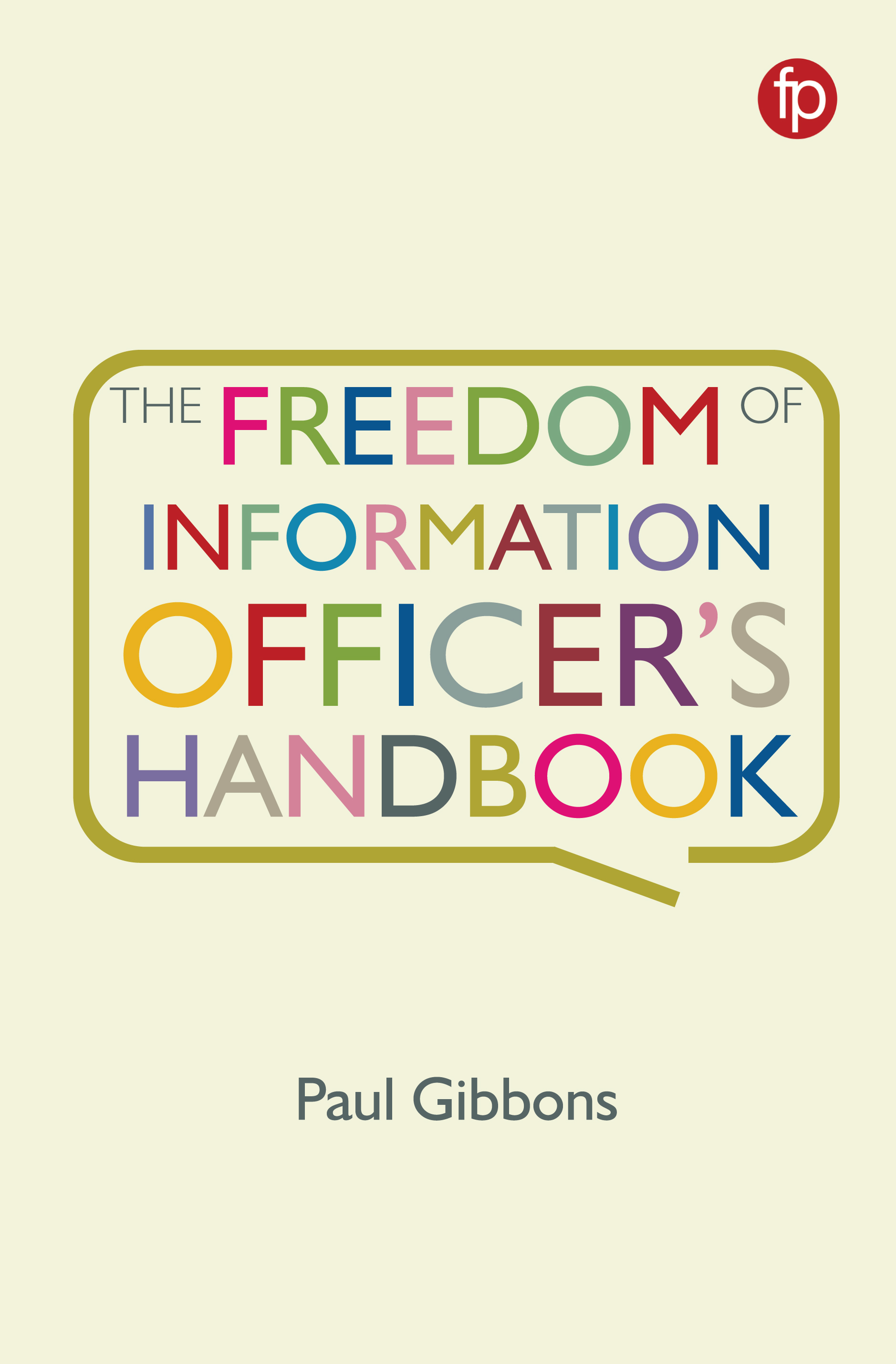 The Freedom of Information Officer's Handbook
